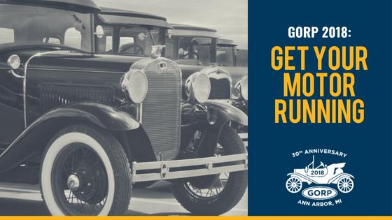 GORP 2018: Get Your Motor Running