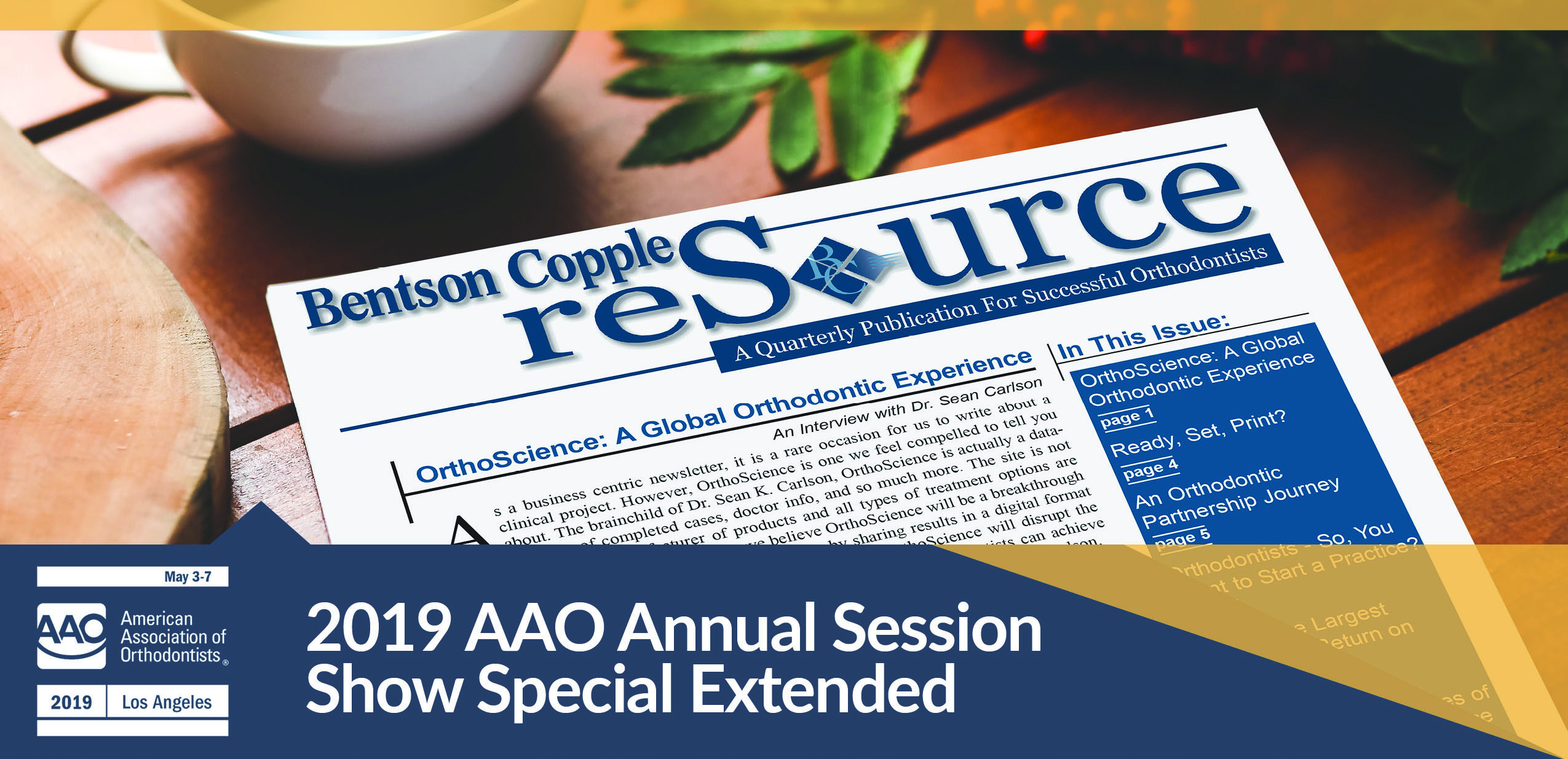 2019 AAO Bentson Copple reSource Show Special Extended